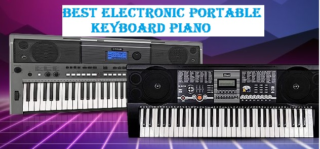 Best Electronic Portable Keyboard Piano