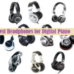 Best Headphones for Digital Piano