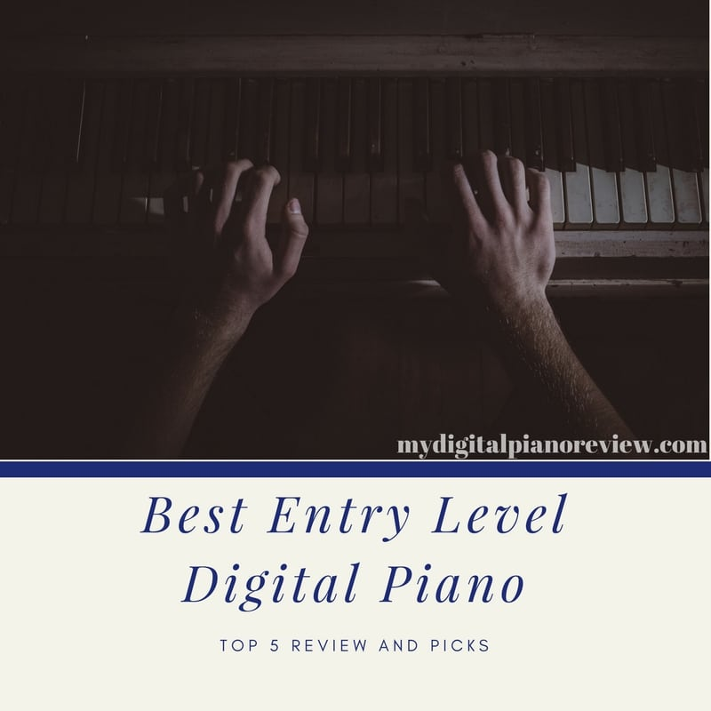 Best Entry Level Digital Piano in the Market