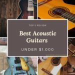 Best Acoustic Guitars under $1000