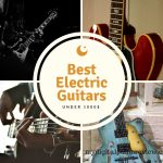 Best Electric Guitars Under 1000 usd