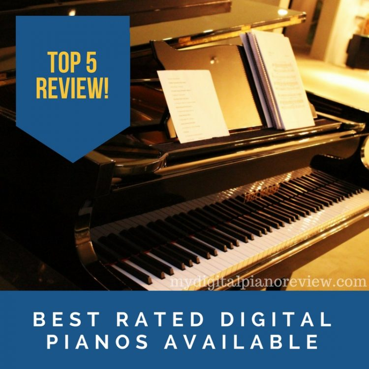 Best Rated Digital Pianos Available: Top 5 Review and Picks