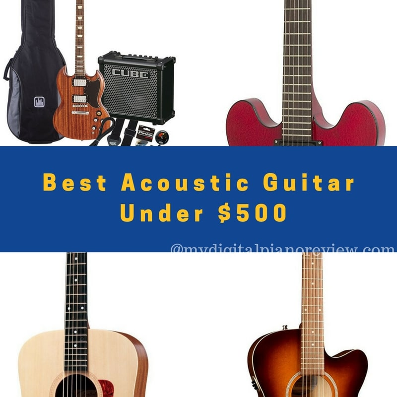 Best Acoustic Guitar Under $500: Top 5 Review and Buyer's Guide